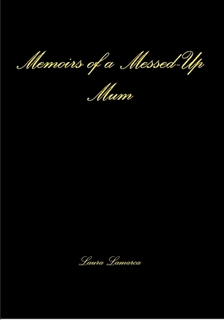 Cover of Memoirs of a Messed-up Mum